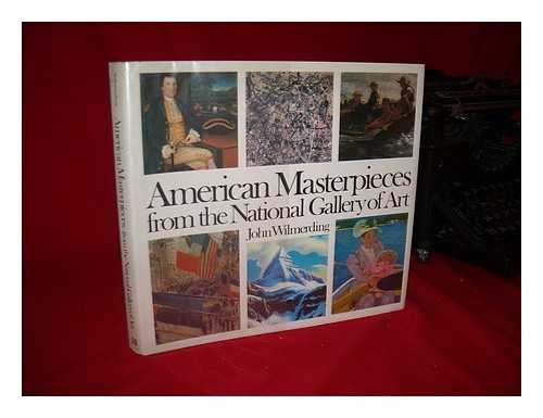 American masterpieces from the National Gallery of: Wilmerding, John