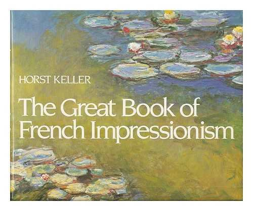 9780933920118: The Great Book of French Impressionism