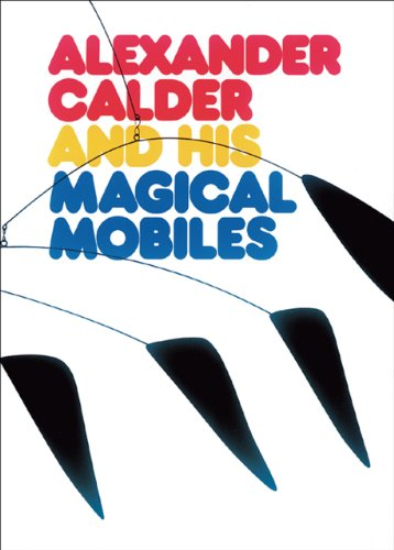 9780933920170: Alexander Calder and His Magical Mobiles