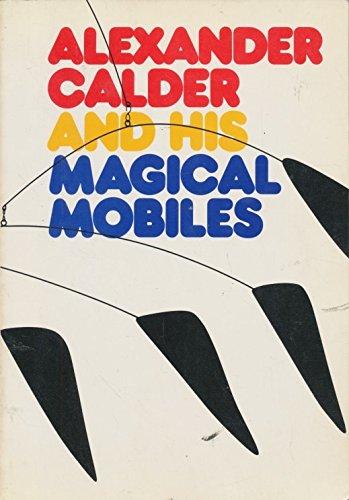 Alexander Calder and His Magic Mobiles: Jean Lipman