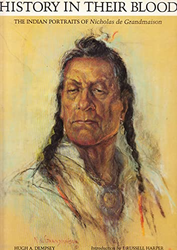 9780933920323: History in Their Blood : The Indian Portraits of Nicholas de Grandmaison