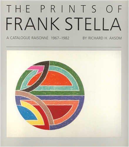 9780933920415: The Prints of Frank Stella: A Catalogue Raisonne, 1967-1982 (anexhibition catalogue)