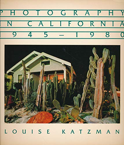 Photography in California, 1945-1980 (SIGNED): Katzman, Louise