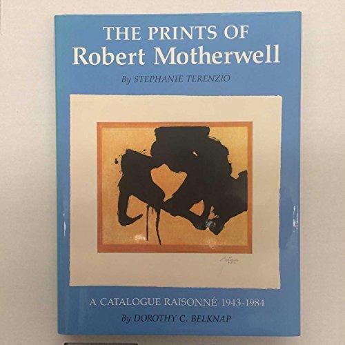 9780933920484: The Prints of Robert Motherwell: A Catalogue Raisonne, 1943-1984