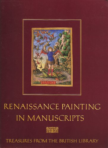 Renaissance Painting in Manuscripts : Treasures from the British Library / Edited by Thomas ...