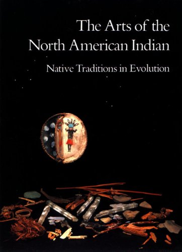 9780933920569: The Arts of the North American Indian: Native Traditions in Evolution
