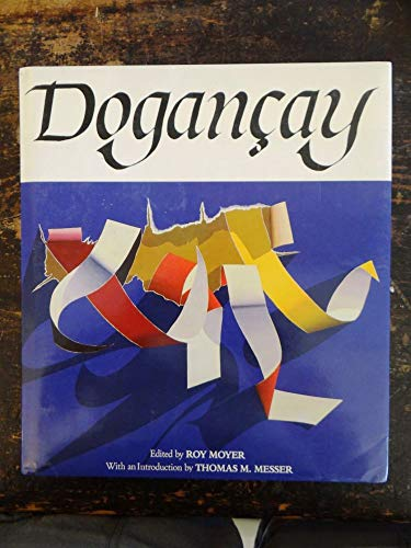 Dogancay: Moyer, Roy (Editor); Thomas M. Messer (introduction by)