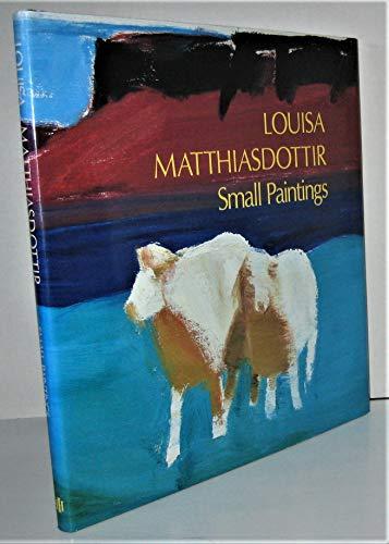 9780933920668: Louisa Matthiasdottir: The Small Paintings