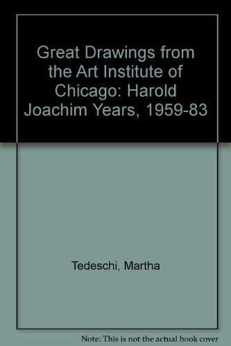 9780933920699: Great Drawings from the Art Institute of Chicago: The Harold Joachim Years 1958-1983