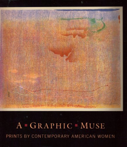 9780933920804: A Graphic Muse: Prints by Contemporary American Women