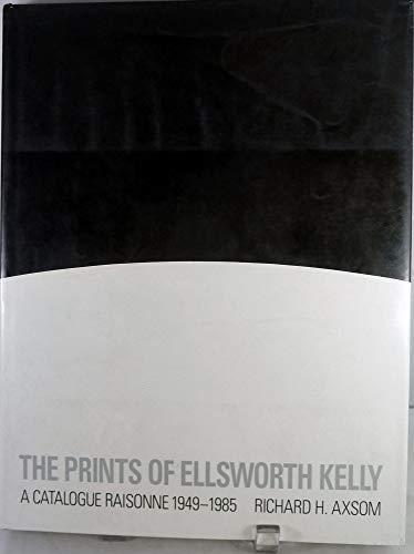9780933920842: The Prints of Ellsworth Kelly: A Catalogue Raisonne, 1949-1985