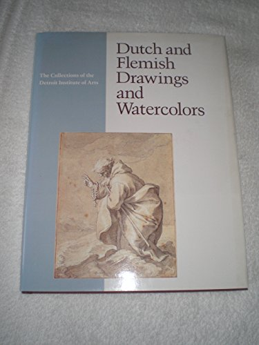 9780933920859: Dutch and Flemish Drawings and Watercolors (The Collections of the Detroit Institute of Arts)