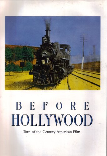 Before Hollywood : Turn of the Century American Film: Leyda, Jay Et All