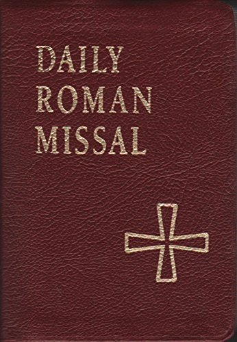 9780933932586: Daily Roman Missal: Sunday and Weekday Masses for Proper of Seasons, Proper of Saints, Ritual Masses, Masses for Various Needs and Occasions, Votive Masses, Masses for the Dead