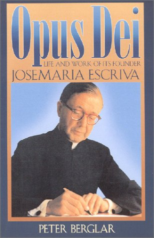 9780933932654: Opus Dei: Life and Work of Its Founder, Josemaria Escriva