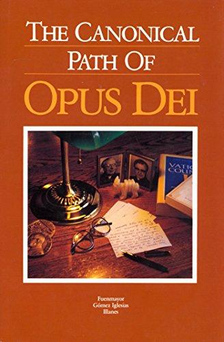 The Canonical Path of Opus Dei.: Ocariz, Fernando, Fuenmayor,