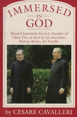 9780933932852: Immersed in God: Blessed Josemaria Escriva, Founder of Opus Dei As Seen by His Successor, Bishop Alvaro Del Portillo