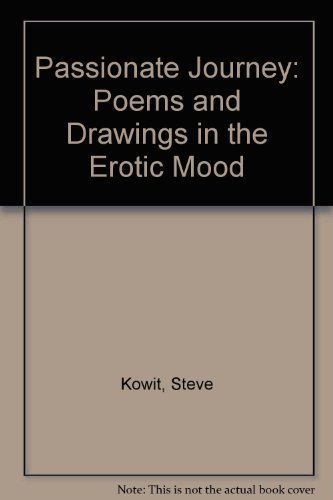 Passionate Journey: Poems and Drawings in the Erotic Mood: Kowit, Steve