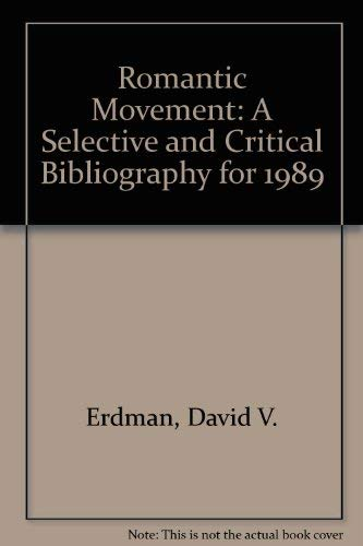 Romantic Movement: A Selective and Critical Bibliography for 1989 (093395137X) by David V. Erdman