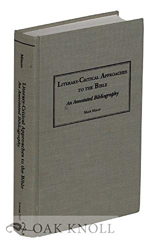 Literary-Critical Approaches to the Bible: An Annotated Bibliography: Minor, Mark