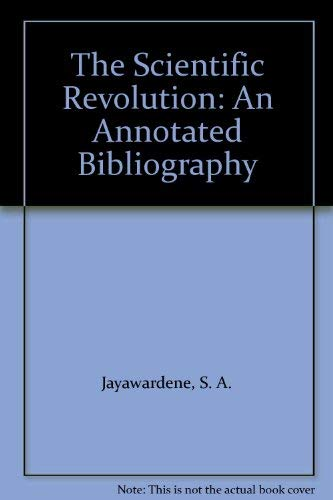 9780933951716: The Scientific Revolution: An Annotated Bibliography