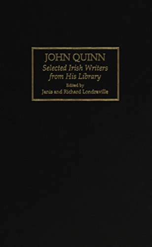 John Quinn; selected Irish writers from his library.: Londraville, Janis and Richard, eds.