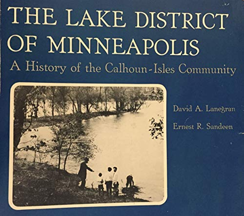 9780933960022: The lake district of Minneapolis: A history of the Calhoun-Isles community
