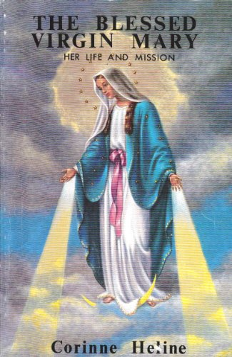 Blessed Virgin Mary: Her Life and Mission: Heline, Corinne