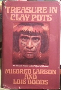 TREASURE IN CLAY POTS: MILDRED LARSON AND LOIS DODDS