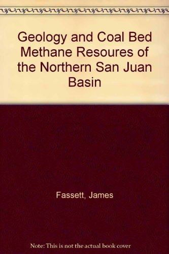 Geology and Coal Bed Methane Resoures of the Northern San Juan Basin: Fassett, James