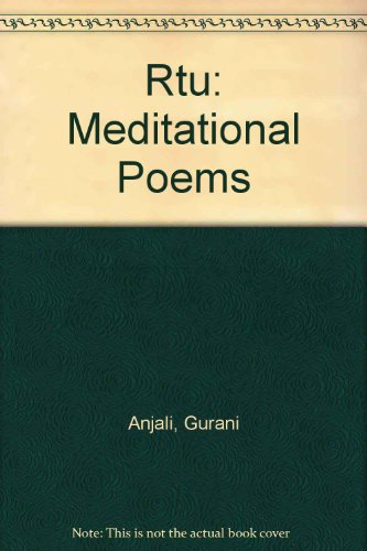 Rtu: Meditational Poems: Anjali, Gurani