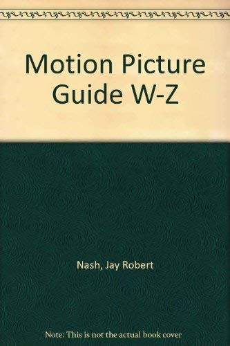 Motion Picture Guide W-Z (0933997094) by Nash, Jay Robert; Ross, Stanley Ralph