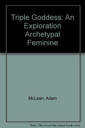 9780933999008: Triple Goddess: An Exploration Archetypal Feminine