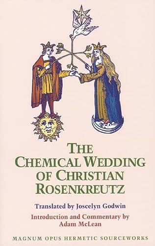 The Chemical Wedding of Christian Rosenkreutz (Magnum Opus Hermetic Sourceworks Series: No. 18): ...
