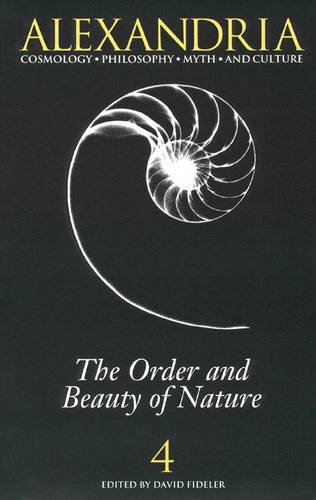 9780933999398: Alexandria 4: The Order and Beauty of Nature: The Order and Beauty of Nature Vol 4