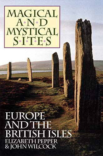 9780933999442: Magical and Mystical Sites: Europe and the British Isles