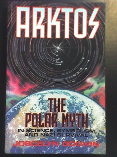 9780933999466: Arktos: The Polar Myth in Science, Symbolism, and Nazi Survival