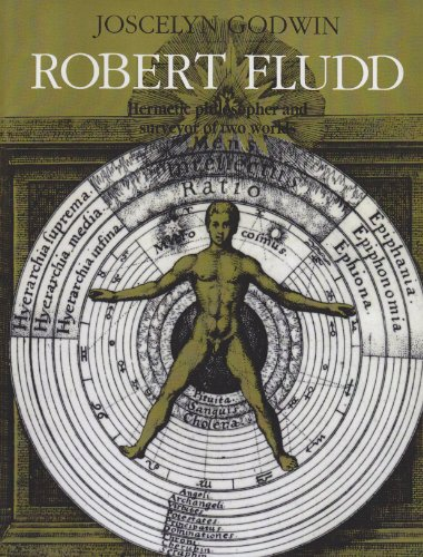 Robert Fludd: Hermetic Philosopher and Surveyor of 2 Worlds: Joscelyn Godwin
