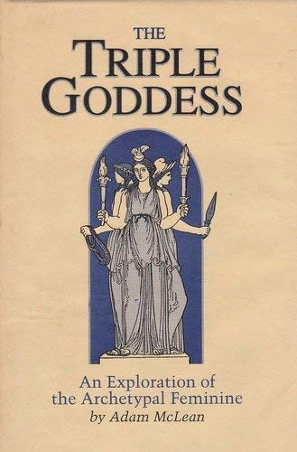 9780933999770: The Triple Goddess: An Exploration of the Archetypal Feminine (Hermetic Research No. 1)