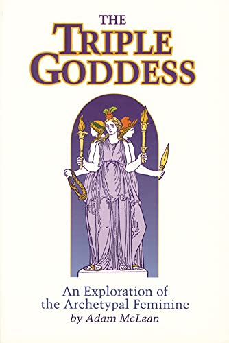 9780933999787: The Triple Goddess: An Exploration of the Archetypal Feminine (Hermetic Research Series)