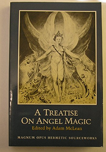 9780933999848: A Treatise on Angel Magic: Being a Complete Transcription of Ms. Harley 6482 in the British Library (Magnum Opus Hermetic Sourceworks)