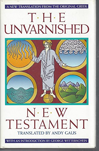 9780933999985: The Unvarnished New Testament