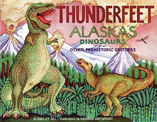 9780934007191: Thunderfeet: Alaska's Dinosaurs and Other Prehistoric Critters (PAWS IV)