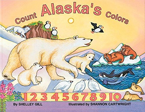 Count Alaska's Colors (PAWS IV): Shelley Gill