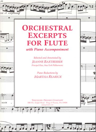 Orchestral Excerpts for Flute: Jeanne Baxtresser/ Martha Rearick