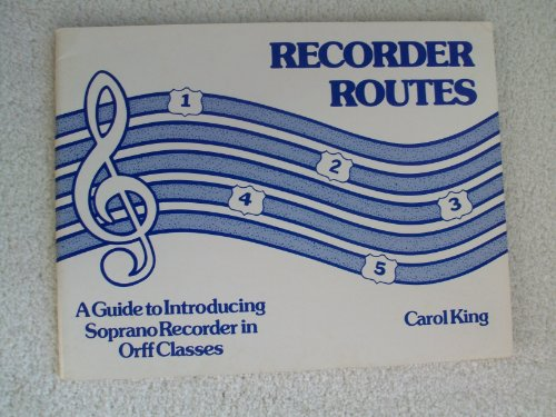 Recorder Routes I: A Guide to Introducing: Carol King
