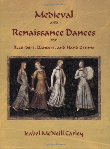 9780934017510: Medieval and Renaissance Dances for Recorders, Dancers, and Hand Drums
