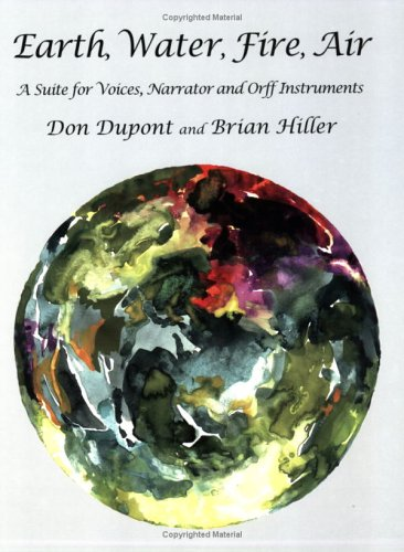 9780934017602: Earth, Water, Fire, Air: A Suite for Voices, Narrator and Orff Instruments