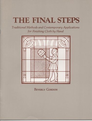 9780934026079: The final steps: Traditional methods and contemporary applications for finishing cloth by hand