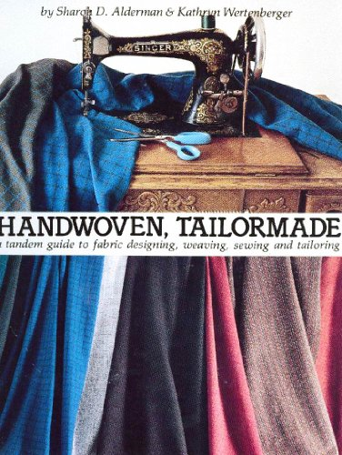 9780934026086: Handwoven Tailormade: A Tandem Guide to Fabric Designing, Weaving, Sewing and Tailoring
